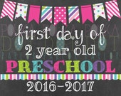 First Day of 2 Year Old Preschool Sign Printable - 2016-2017 School Year - Pink Bunting Banner Chalkboard Sign - Instant Download