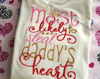 Valentine's Day Appliqued shirt, Most likely to steal daddy's Heart,Girls accessory shirt, Girls applique shirt, Kids applique shirt