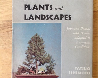 Miniture Trees, Plants and Landscapes Japanese Bonzai and Bonkei by Tatsuo Ishimoto