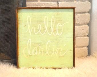 Hello Darlin' Distressed Wood Sign