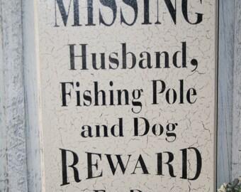 Funny Dog Sign - Missing Husband, Fishing Pole and Dog Sign - Fishing Sign - Reward for Dog Sign - Wanted Poster - Wanted Sign - Dog Decor