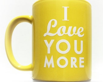 I love you more-Coffee Mug-YELLOW