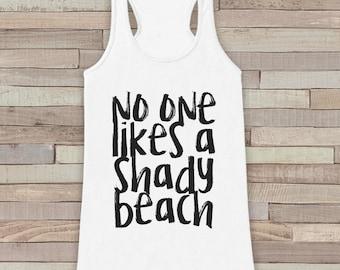 No One Likes a Shady Beach - Summer Tank Top - Funny Beach Tank - Vacation Tank - Boho Tank - Bathing Suit Cover Up - Bikini Cover Up