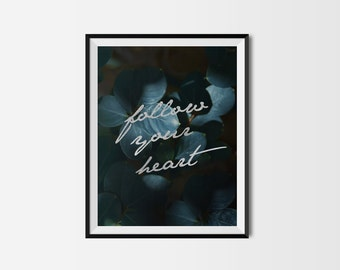 PRINTABLE wall art. Follow Your Heart 11x14. botanical, room decor, modern, natural, quotes printable series, tropical, collection