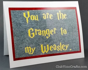 Harry Potter Greeting Card - You are the Granger to my Weasley.