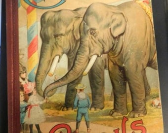 Chatterbox Children's Book 1893 Victorian Era Child's Book Chatterbox Circus Book children and animal art illustrations
