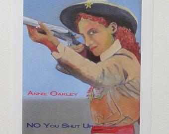 Annie Oakley - No You Shut Up - Giclée print