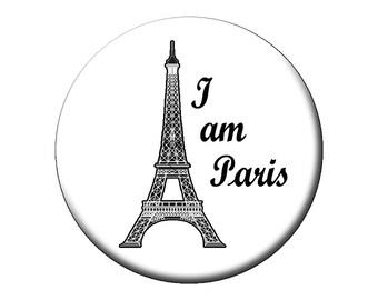 """Choose an I Am Paris Pin or Magnet - Je Suis Paris Large 2.25"""" Pin Back Buttons or Magnet"""