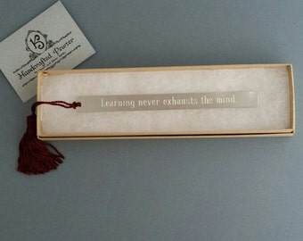 "Pewter Bookmark: ""Learning never exhausts the mind."" Leonardo da Vinci"