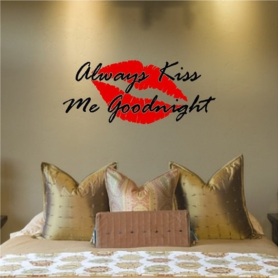 Always Kiss Me Goodnight by Eye Candy Signs