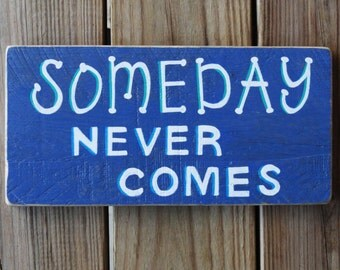 Someday Never Comes Sign - Song Lyrics - Music Lover Gift - Rustic Wood Sign - Minimalist Home Decor - Unique Gift - CCR - Hand Painted