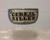 Cereal Killer Bowl blue.