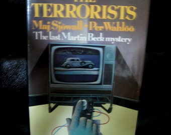 Vintage Book, The Terrorists by Maj Sjowall and Per Wahloo, The Last Martin Beck Mysytery, HC,DJ, 1976