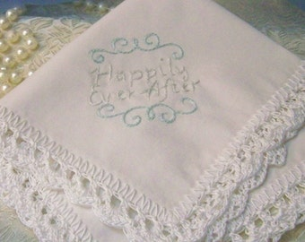 Happily Ever After Handkerchief, Hanky, Hankie, Bridal keepsake, Something Blue, Hand Crochet, Monogrammed, Personalized, Embroidered, Lace