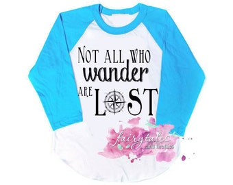 SALE Not All Who Wander are Lost Traveler Raglan Tshirt - J. R. R. Tolkien Quote Shirt