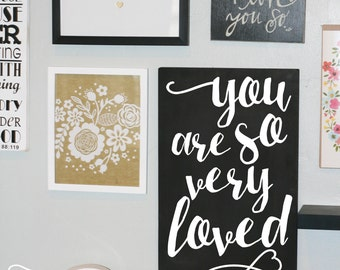 Home Decor, Sign, Sweetheart Gift, You are so very loved, Baby Nursery, Kids Bedroom, Wedding gift