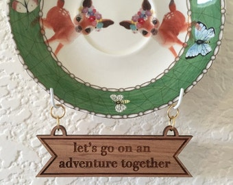 Let's Go On An Adventure Together Wooden Plate Banner