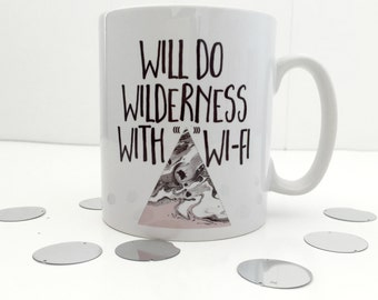 Will Do Wilderness With WiFi | Adventure Mug | Camping Mug | Mountain Gift | Gift For Adventurers
