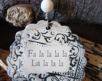Handmade Ceramic Ornament - Fa La La La La