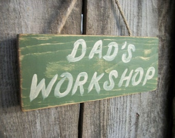 Dads Workshop Sign  Green Wood Dad Sign Fathers Day