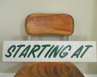 Vintage Metal Starting At Sign - Industrial Salvage - Green and White - Studio, Shop, Retail Sign