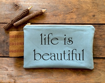life is beautiful clutch, cosmetic bag, clutch, graduation, quote clutch, pencil pouch, bridesmaid, travel bag, makeup bag