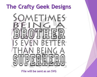 Sometimes Being A Brother Is Even Better Than Being A Superhero SVG File