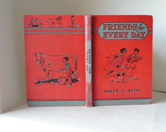1938 Vintage Reader FRIENDS for EVERY DAY Baker & Reed Color Illustrations Hardcover Children's Book Pony Red Balloon Decorative Old Book