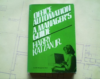 Office Automation: A Manager's Guide - 1982 - by Harry Katzan, Jr. - Illustrated - Retro Computer History