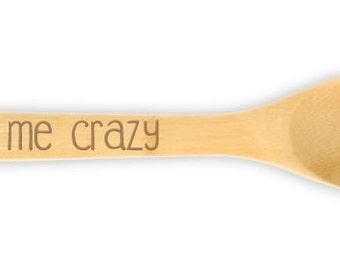 Engraved Wooden Spoon etched design 10547 Stir Me Crazy