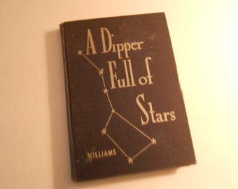 A Dipper Full of Stars  Williams  1953 guide to the heavens