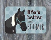 "Custom Horse Sign -18"" x 12"",  this one says: Life's Better with Boomer"