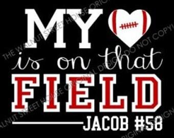 ORIGINAL DESIGN, My heart is on that field, Football Mom Shirt, Football Mom T-shirt, football grandma shirt, football sister shirt