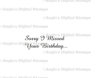 Sorry I Missed Your Birthday Quote Digital Stamp Image
