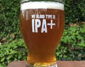 Craft Beer Homebrew Beer Gift My Blood Type is IPA+ Glass  Birthday Christmas Father's Day Gift