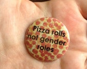Pizza Rolls not Gender Roles button/magnet