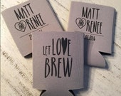 Personalized Wedding Can Coolers - Let Love Brew Wedding Favor - Custom Rustic Wedding Favors - Engagement Party Favors - Wedding Coolies