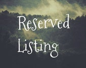 RESERVED LISTING for: Marla