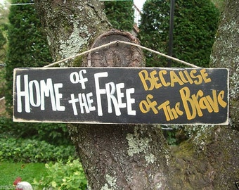 HOME Of The FREE Because Of The BRAVE - Country Rustic Primitive Shabby Chic Wood Handmade Sign Plaque