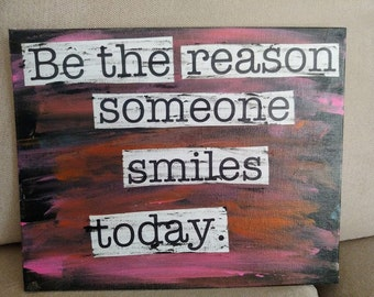 Be The Reason Someone Smiles Today Mixed Media Canvas