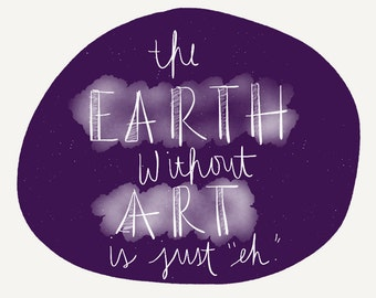 """The Earth Without Art is Just """"Eh"""" Card"""