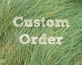 Custom Order for Ina