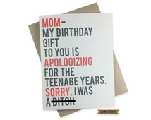 Funny Birthday Card for Mom, Teenager, Sorry Mom, Apology, Humorous Birthday Card, Mom's Birthday, Family, Parenthood, Mature, I was a b****