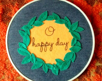 Happy Day Embroidery Hoop. Wall Art. Gift. Sunshine.