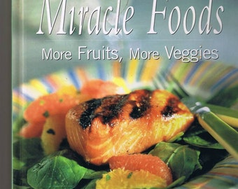 Weight Watchers Miracle Foods - More Fruits, More Veggies Cookbook