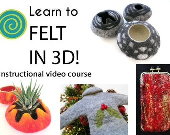 Learn To Felt in 3D, Felting Course, Felting Videos, Learn To Felt Vessels, Felted Purse, Felting, Wet Felting, Nuno Felting, Felted Bowl