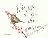 "Lexi's Print ""His Eye Is On the Sparrow"""