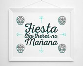 Fiesta like there's no Manana - party print wall decor art - mexican home casa house warming neon aqua sugar skull modern quote sign art