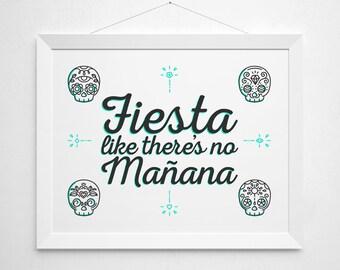 Fiesta like there's no Manana - party print wall decor art - mexican home casa house warming neon aqua sugar skull modern quote sign art