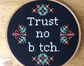 PATTERN MATURE Subversive Cross Stitch Trust No B-tch Pop Culture Funny PDF Instant Download Pattern